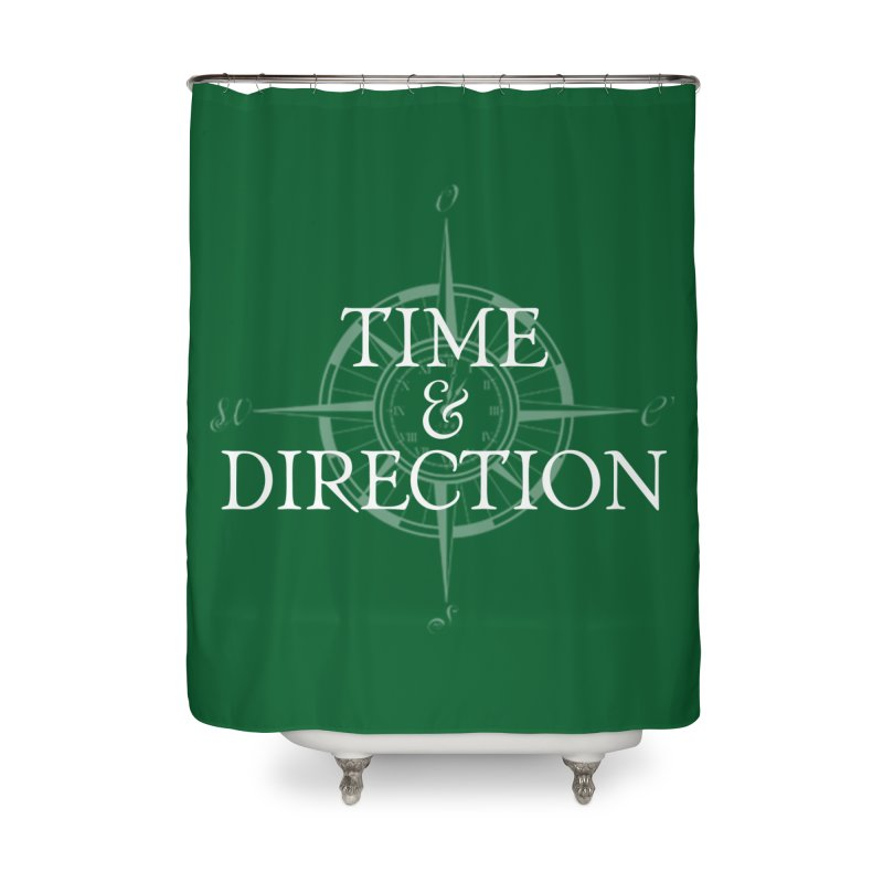 Time & Direction Compass Home Shower Curtain by Time & Direction Wines's Artist Shop