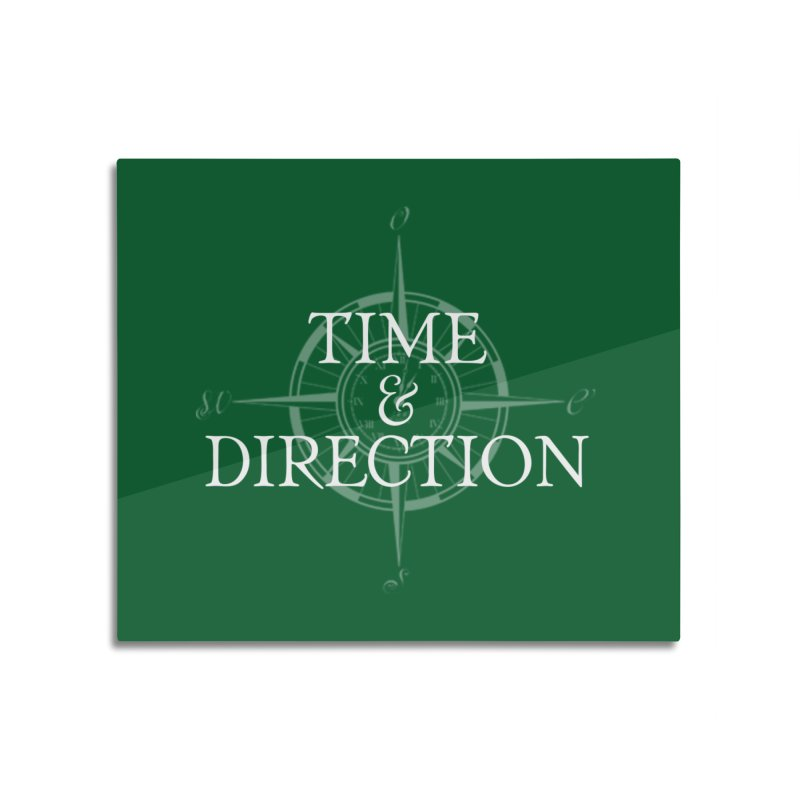 Time & Direction Compass Home Mounted Aluminum Print by Time & Direction Wines's Artist Shop