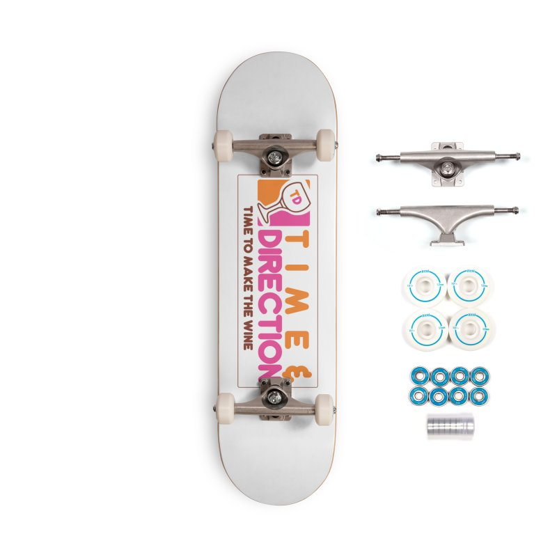 America Runs on T&D Accessories Complete - Basic Skateboard by Time & Direction Wines's Artist Shop