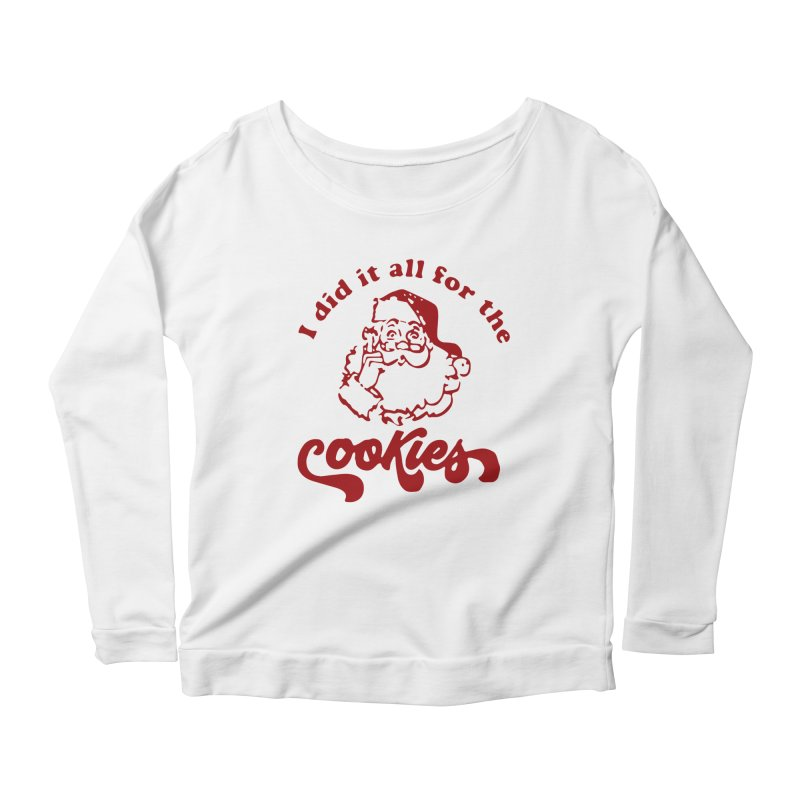 I did it all for the cookies Women's Scoop Neck Longsleeve T-Shirt by Time & Direction Wines's Artist Shop