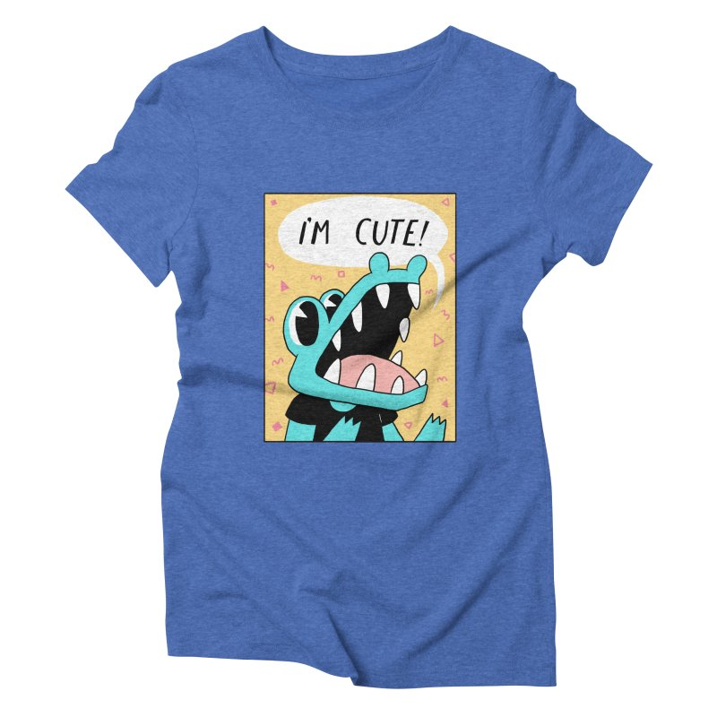 I'M CUTE! Women's Triblend T-shirt by GOOD AND NICE SHIRTS