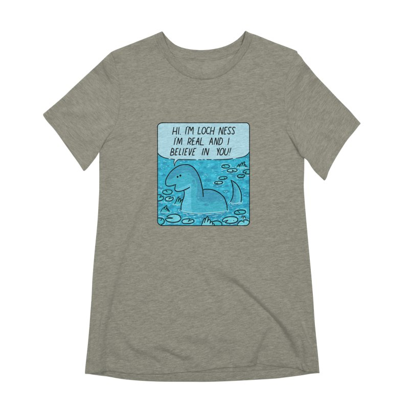 LOCH NESS BELIEVES IN YOU Women's Extra Soft T-Shirt by GOOD AND NICE SHIRTS
