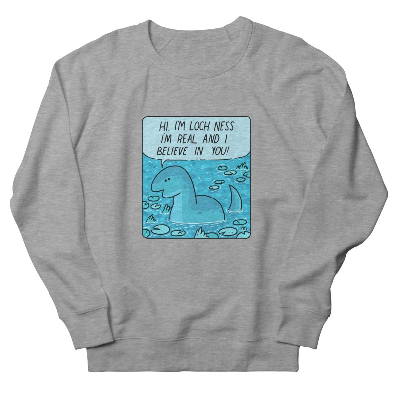 LOCH NESS BELIEVES IN YOU Women's French Terry Sweatshirt by GOOD AND NICE SHIRTS