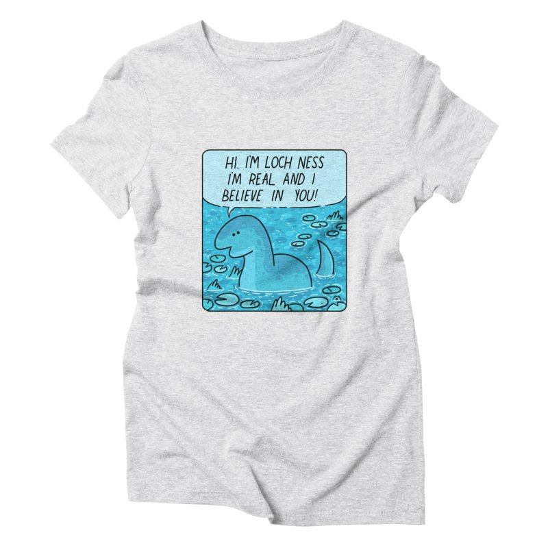 LOCH NESS BELIEVES IN YOU Women's T-Shirt by GOOD AND NICE SHIRTS