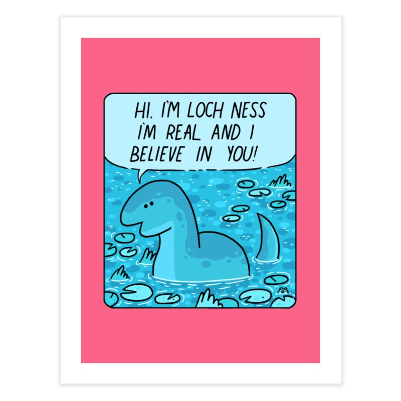 LOCH NESS BELIEVES IN YOU Home Fine Art Print by GOOD AND NICE SHIRTS