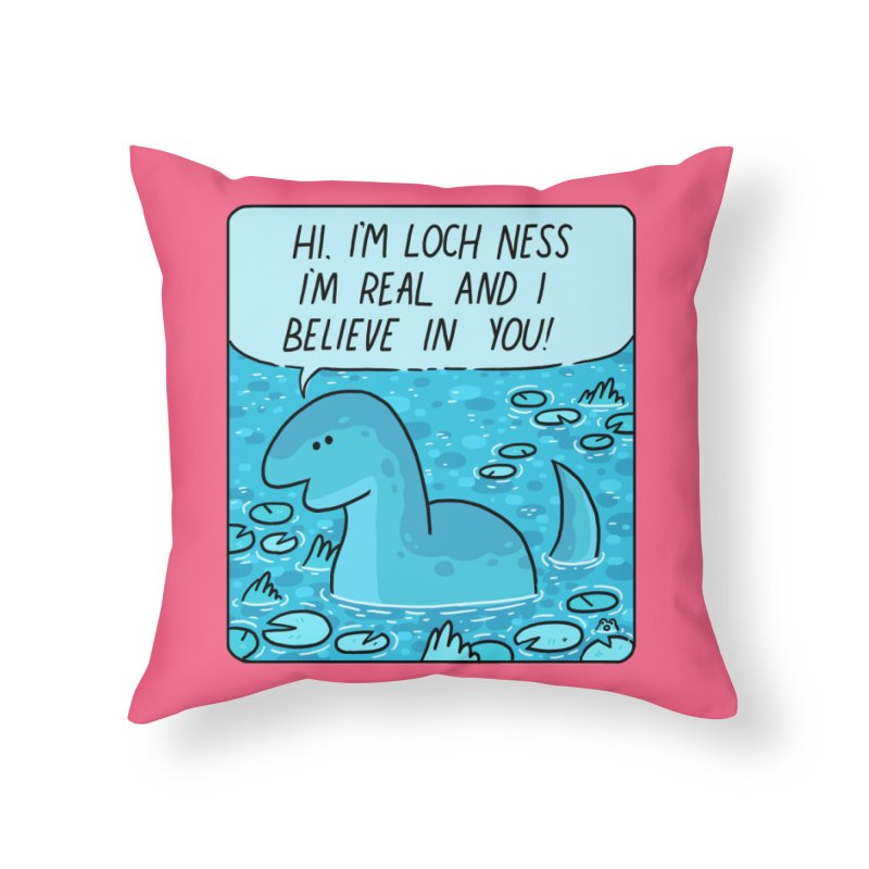 LOCH NESS BELIEVES IN YOU Home Throw Pillow by GOOD AND NICE SHIRTS