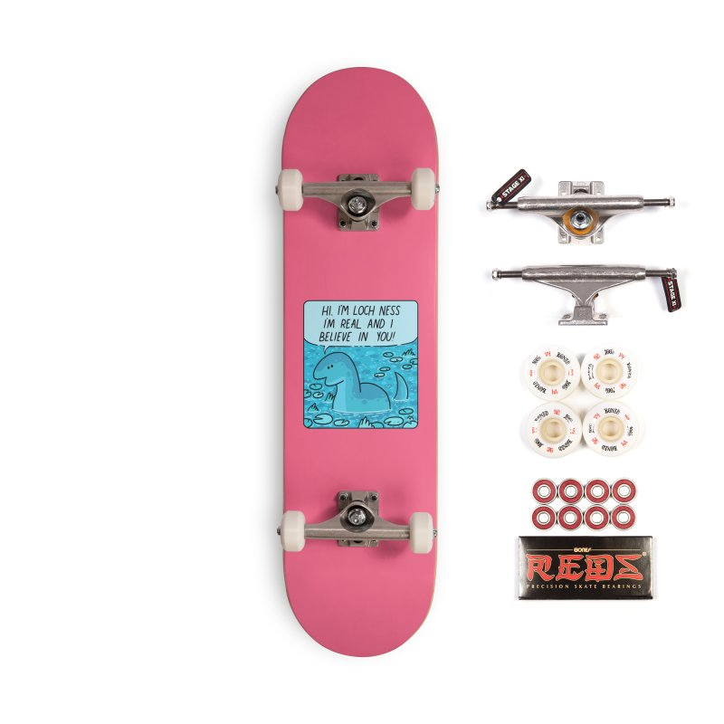 LOCH NESS BELIEVES IN YOU Accessories Complete - Pro Skateboard by GOOD AND NICE SHIRTS