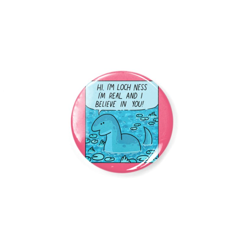 LOCH NESS BELIEVES IN YOU Accessories Button by GOOD AND NICE SHIRTS