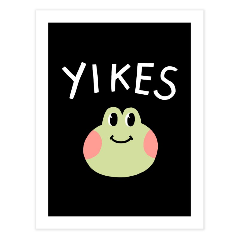 YIKES Home Fine Art Print by GOOD AND NICE SHIRTS