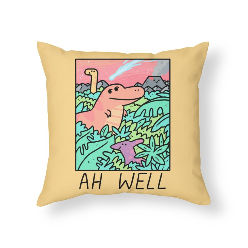 AH WELL Home Throw Pillow by GOOD AND NICE SHIRTS