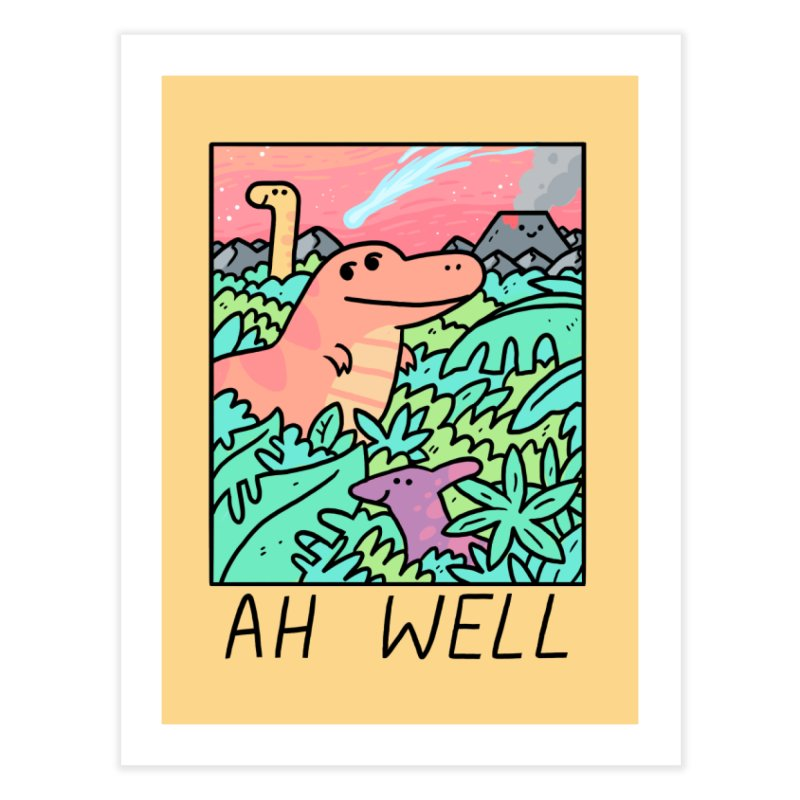 AH WELL Home Fine Art Print by GOOD AND NICE SHIRTS