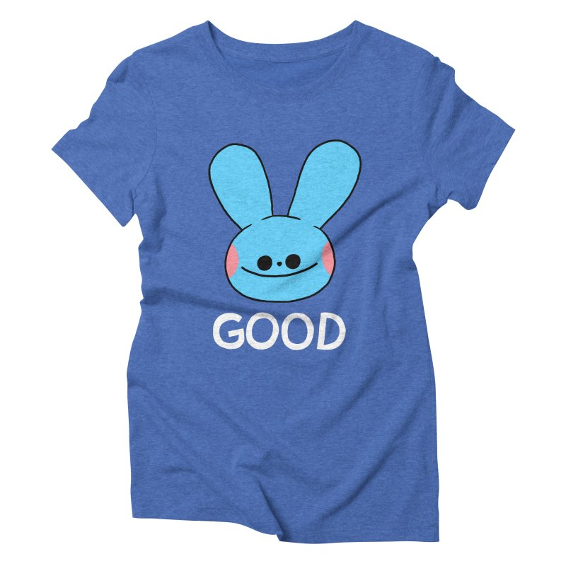 GOOD Women's Triblend T-Shirt by GOOD AND NICE SHIRTS