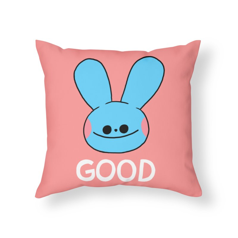 GOOD Home Throw Pillow by GOOD AND NICE SHIRTS