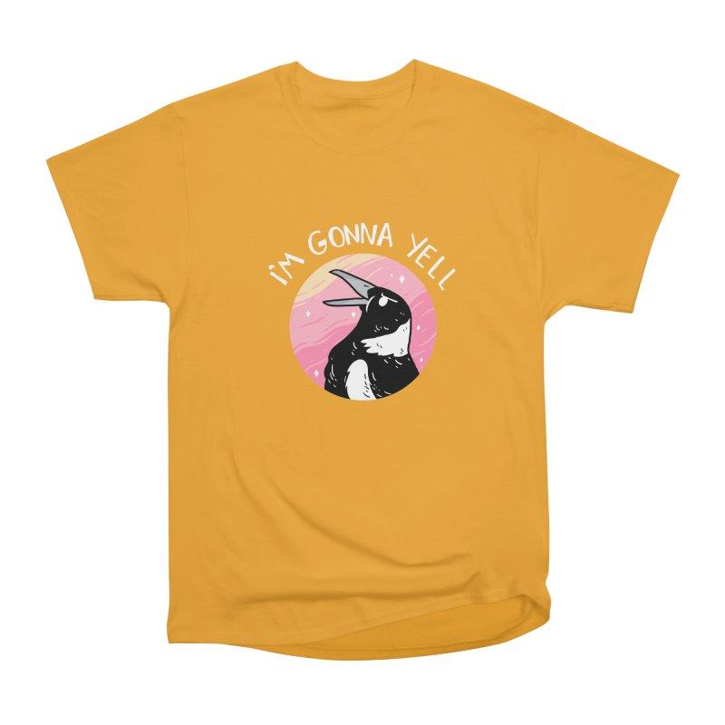 I'M GONNA YELL Women's Heavyweight Unisex T-Shirt by GOOD AND NICE SHIRTS