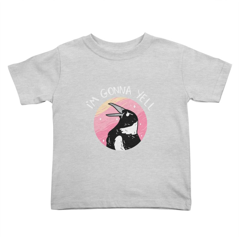 I'M GONNA YELL Kids Toddler T-Shirt by GOOD AND NICE SHIRTS
