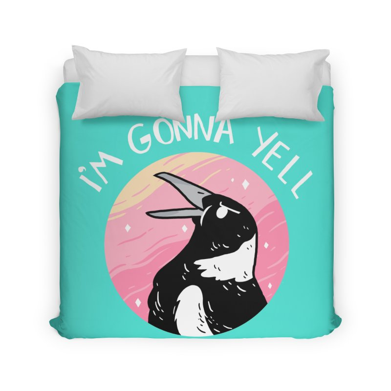 I'M GONNA YELL Home Duvet by GOOD AND NICE SHIRTS