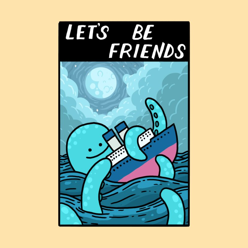 LET'S BE FRIENDS   by GOOD AND NICE SHIRTS