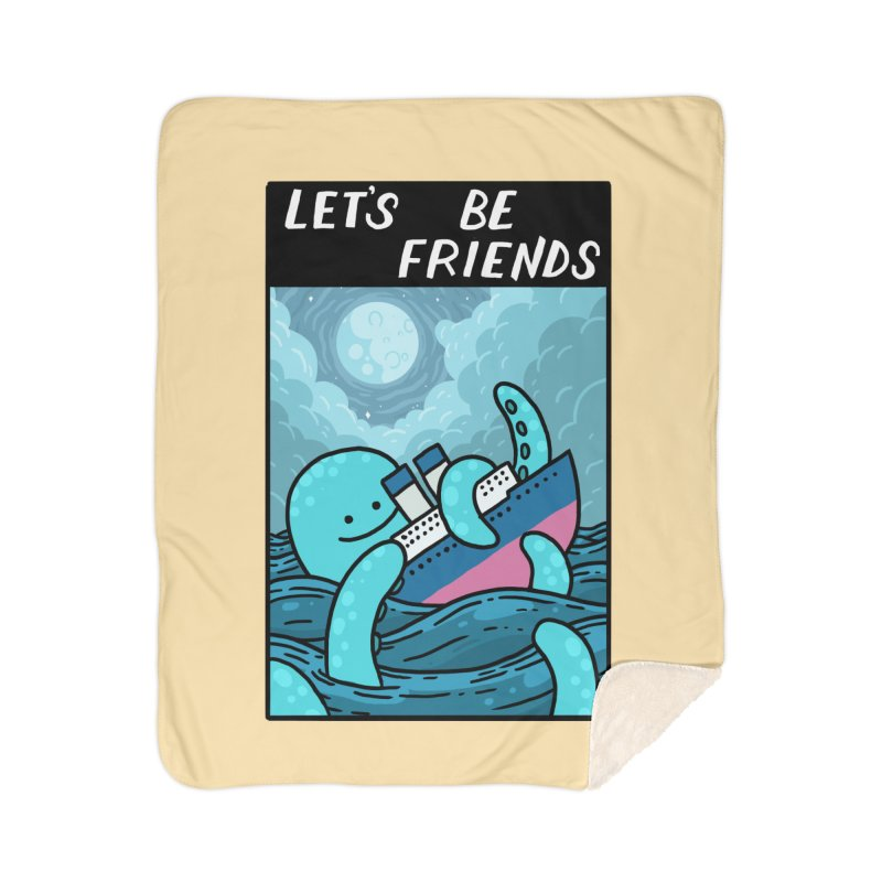 LET'S BE FRIENDS Home Sherpa Blanket Blanket by GOOD AND NICE SHIRTS
