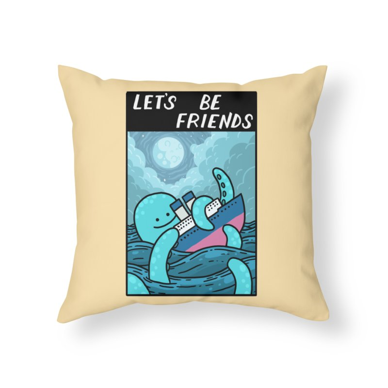 LET'S BE FRIENDS Home Throw Pillow by GOOD AND NICE SHIRTS