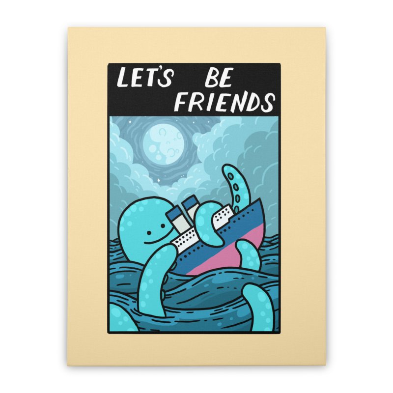 LET'S BE FRIENDS Home Stretched Canvas by GOOD AND NICE SHIRTS
