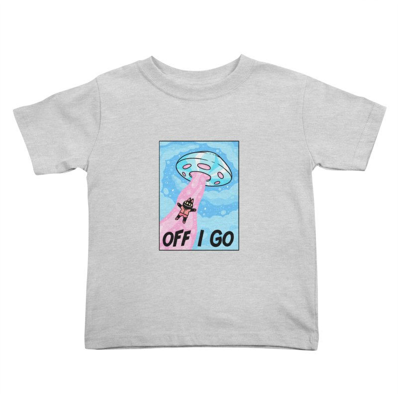 OFF I GO Kids Toddler T-Shirt by GOOD AND NICE SHIRTS