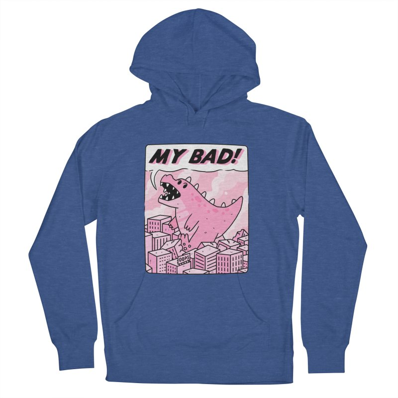 MY BAD! Women's French Terry Pullover Hoody by GOOD AND NICE SHIRTS