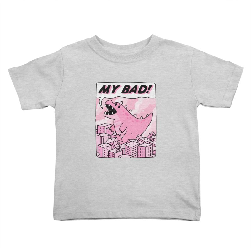 MY BAD! Kids Toddler T-Shirt by GOOD AND NICE SHIRTS