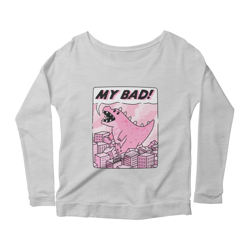 MY BAD! Women's Scoop Neck Longsleeve T-Shirt by GOOD AND NICE SHIRTS