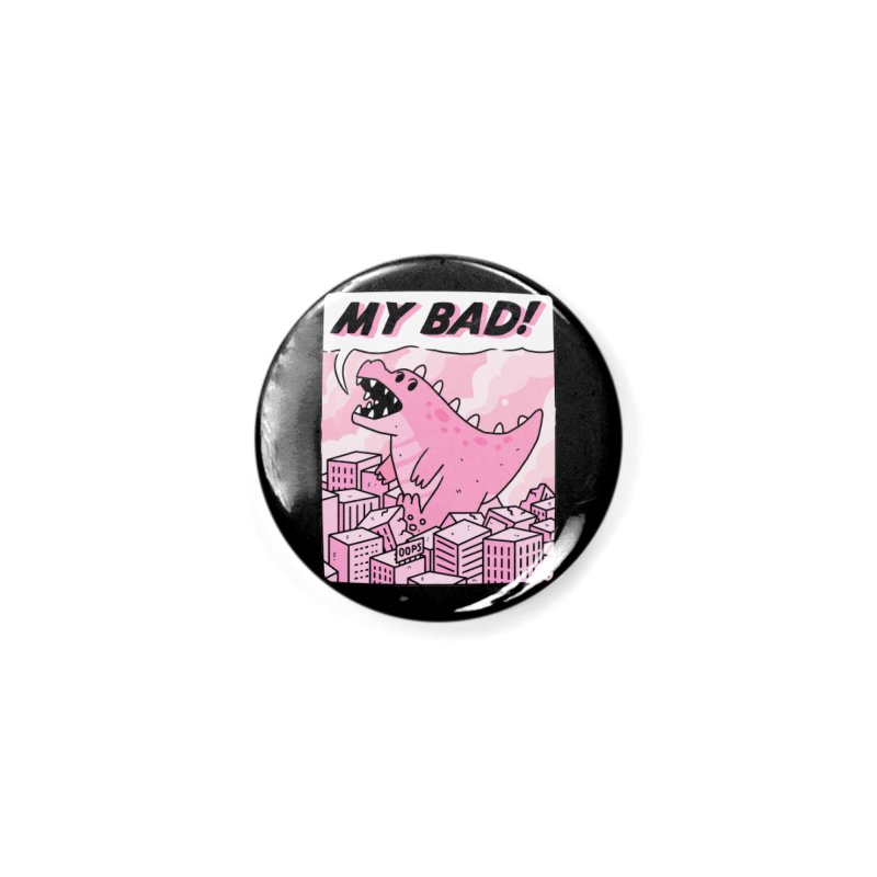 MY BAD! Accessories Button by GOOD AND NICE SHIRTS