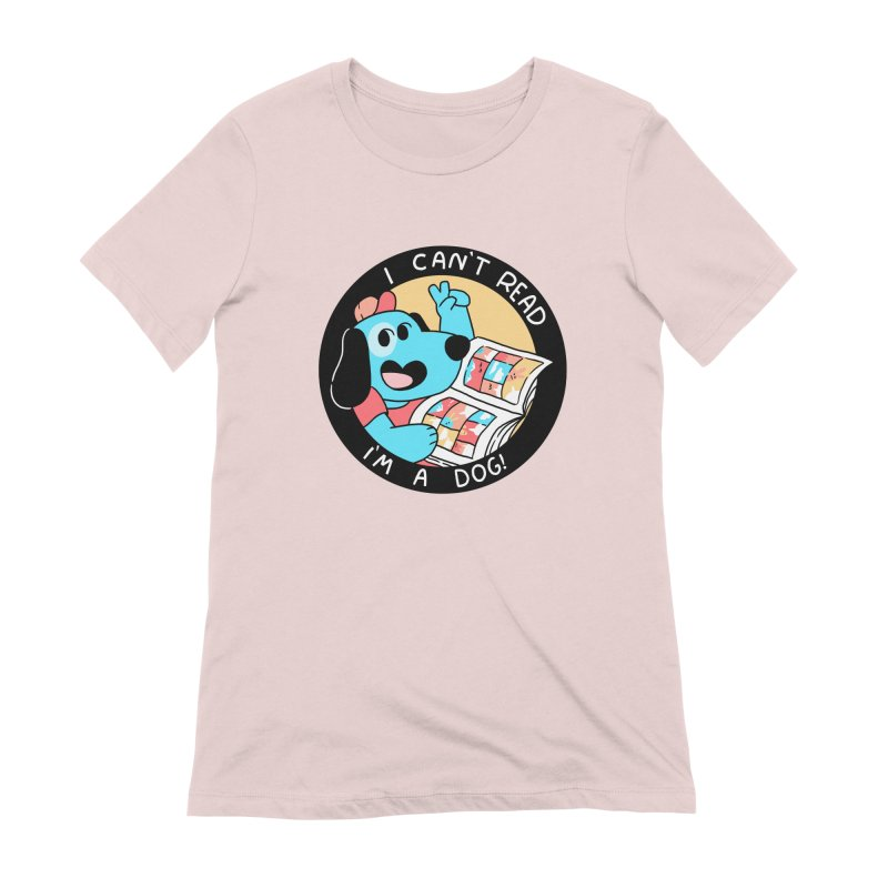 I CAN'T READ! Women's Extra Soft T-Shirt by GOOD AND NICE SHIRTS