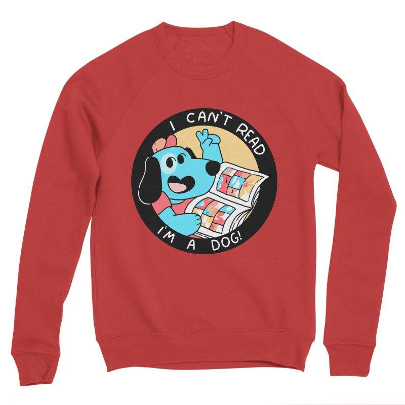 I CAN'T READ! Men's Sponge Fleece Sweatshirt by GOOD AND NICE SHIRTS