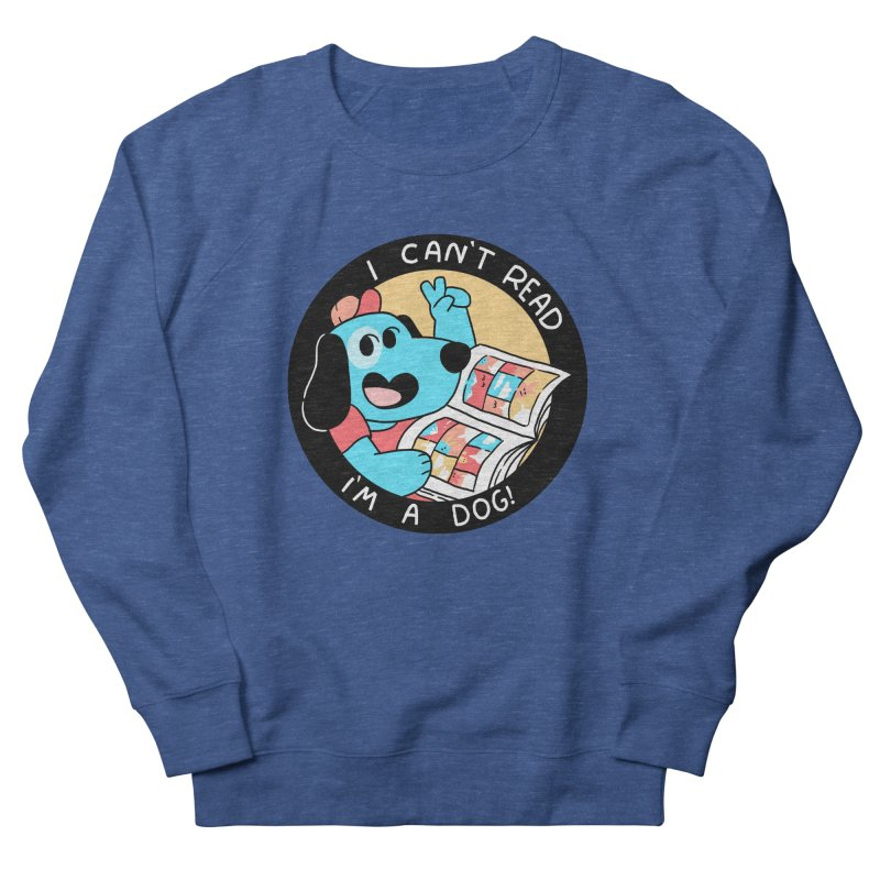 I CAN'T READ! Men's French Terry Sweatshirt by GOOD AND NICE SHIRTS
