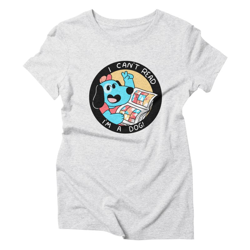 I CAN'T READ! Women's T-Shirt by GOOD AND NICE SHIRTS