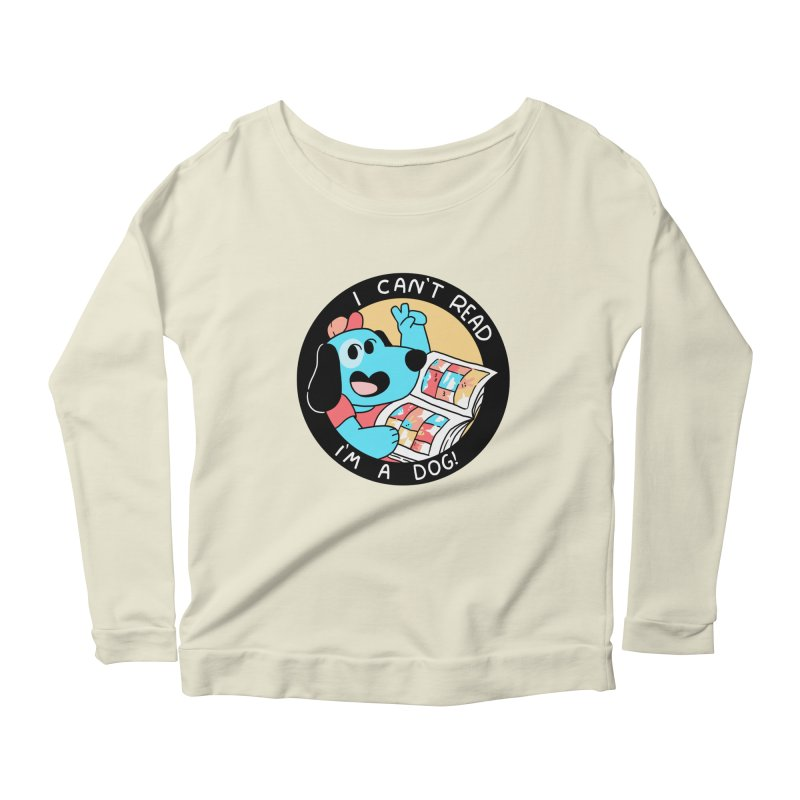 I CAN'T READ! Women's Scoop Neck Longsleeve T-Shirt by GOOD AND NICE SHIRTS