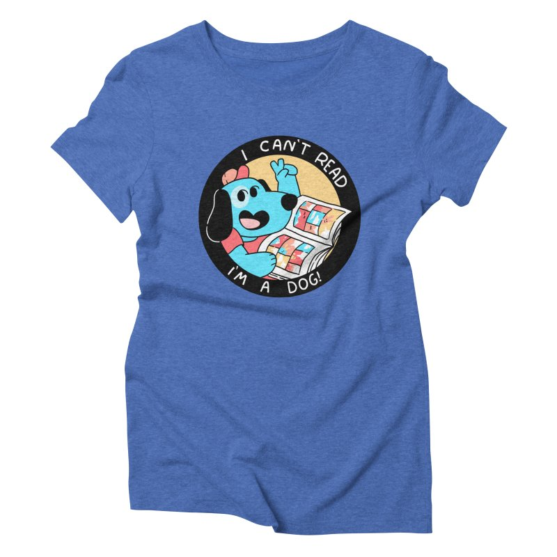 I CAN'T READ! Women's Triblend T-Shirt by GOOD AND NICE SHIRTS