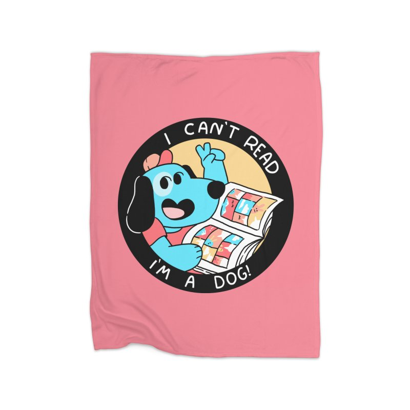 I CAN'T READ! Home Blanket by GOOD AND NICE SHIRTS