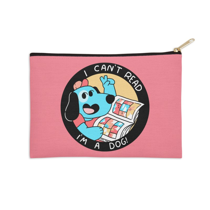 I CAN'T READ! Accessories Zip Pouch by GOOD AND NICE SHIRTS