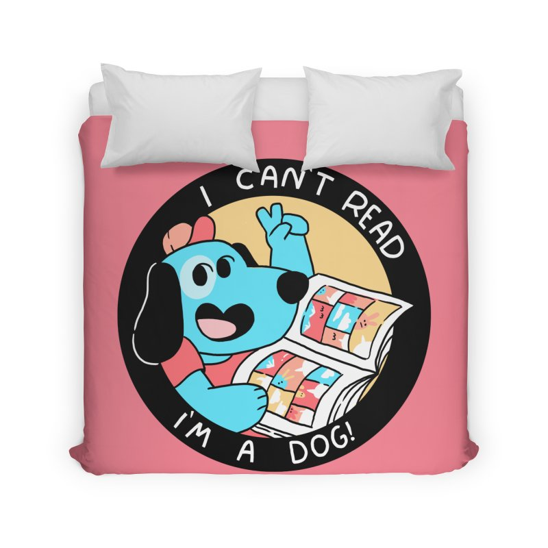 I CAN'T READ! Home Duvet by GOOD AND NICE SHIRTS