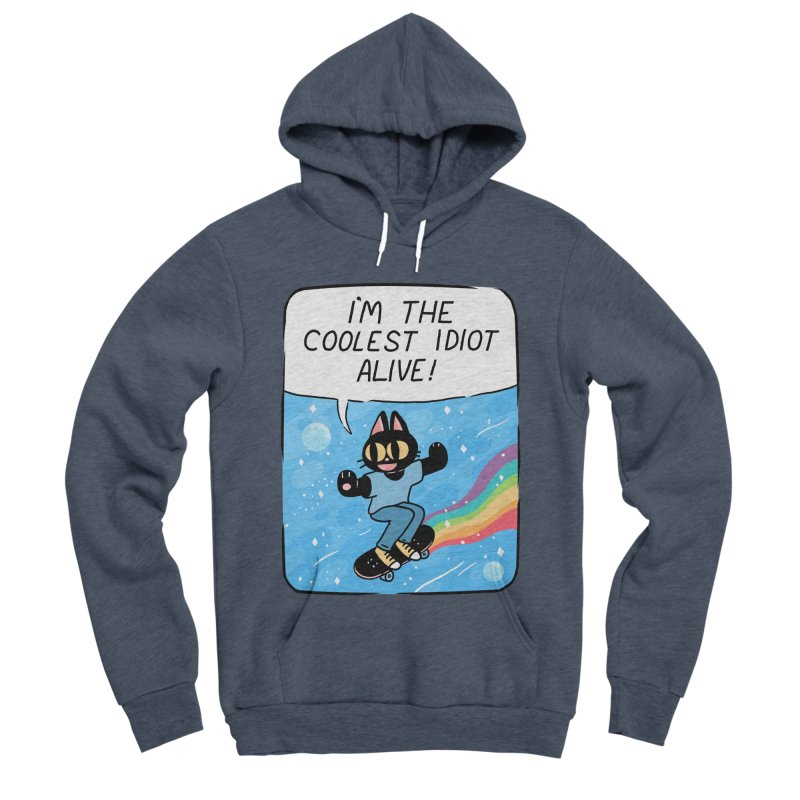 COOLEST IDIOT Women's Sponge Fleece Pullover Hoody by GOOD AND NICE SHIRTS