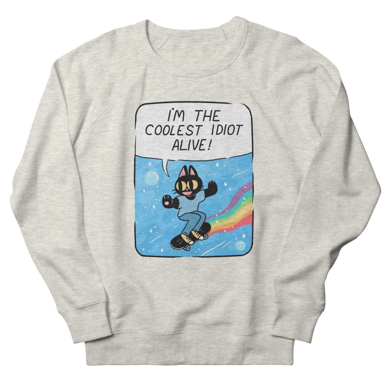COOLEST IDIOT Women's French Terry Sweatshirt by GOOD AND NICE SHIRTS
