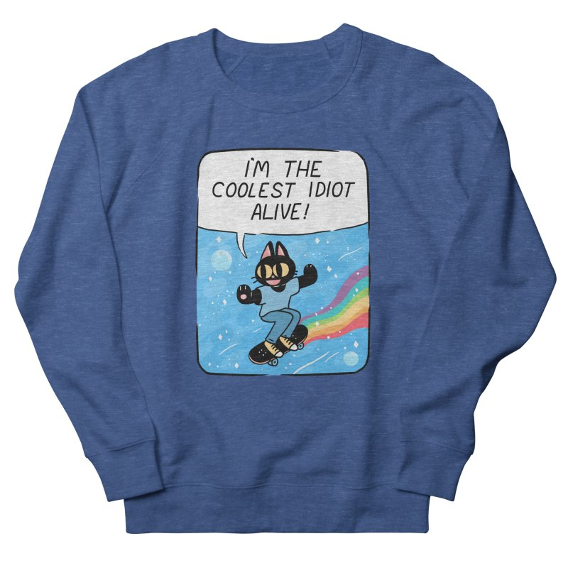 COOLEST IDIOT Men's French Terry Sweatshirt by GOOD AND NICE SHIRTS