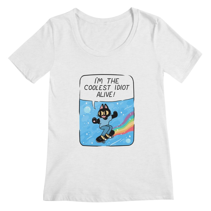 COOLEST IDIOT Women's Scoop Neck by GOOD AND NICE SHIRTS
