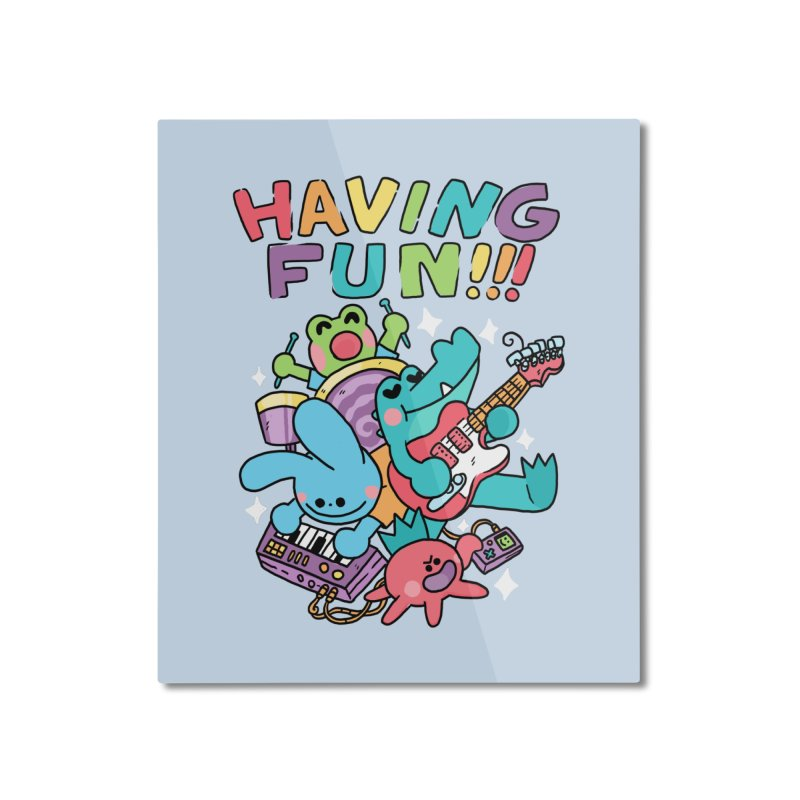 HAVING FUN Home Mounted Aluminum Print by GOOD AND NICE SHIRTS