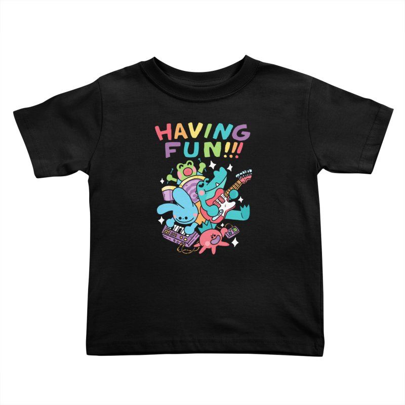 HAVING FUN Kids Toddler T-Shirt by GOOD AND NICE SHIRTS