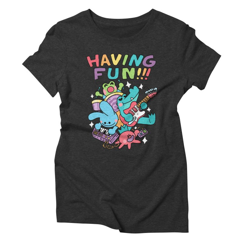 HAVING FUN Women's Triblend T-Shirt by GOOD AND NICE SHIRTS