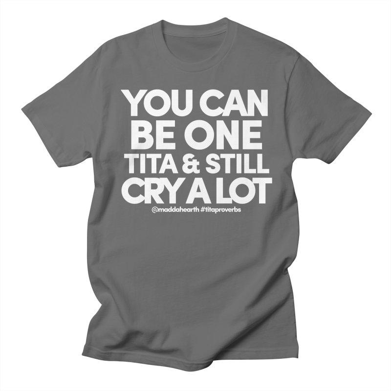 Titas Cry (keʻokeʻo) Men's T-Shirt by #titaproverbs by @maddahearth