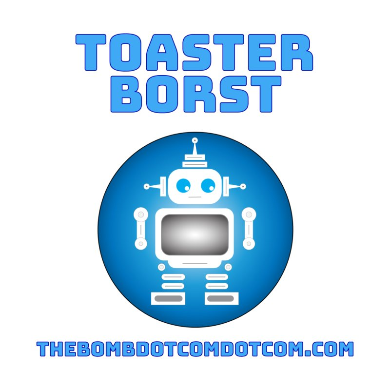 Toaster Borst a TV Robot by thebombdotcomdotcom.com