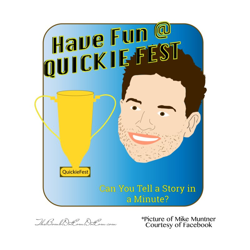 Quickie Fest for Mike Muntner by thebombdotcomdotcom.com
