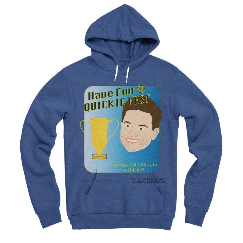 Quickie Fest for Mike Muntner Men's Sponge Fleece Pullover Hoody by thebombdotcomdotcom.com