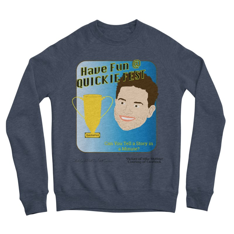 Quickie Fest for Mike Muntner Women's Sponge Fleece Sweatshirt by thebombdotcomdotcom.com